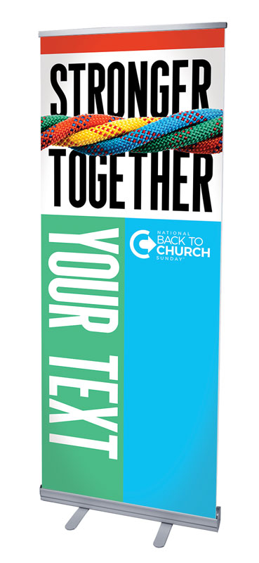 Banners, Back To Church Sunday, BTCS Stronger Together Your Text, 2'7 x 6'7